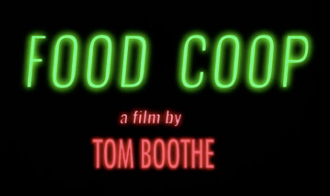 Food Coop, a film by Tom Boothe.